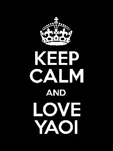 Keep calm and love Yaoi